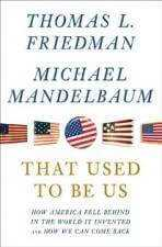 That Used To Be Us by Thomas L. Friedman and Michael Mandelbaum 148x225 Book Club